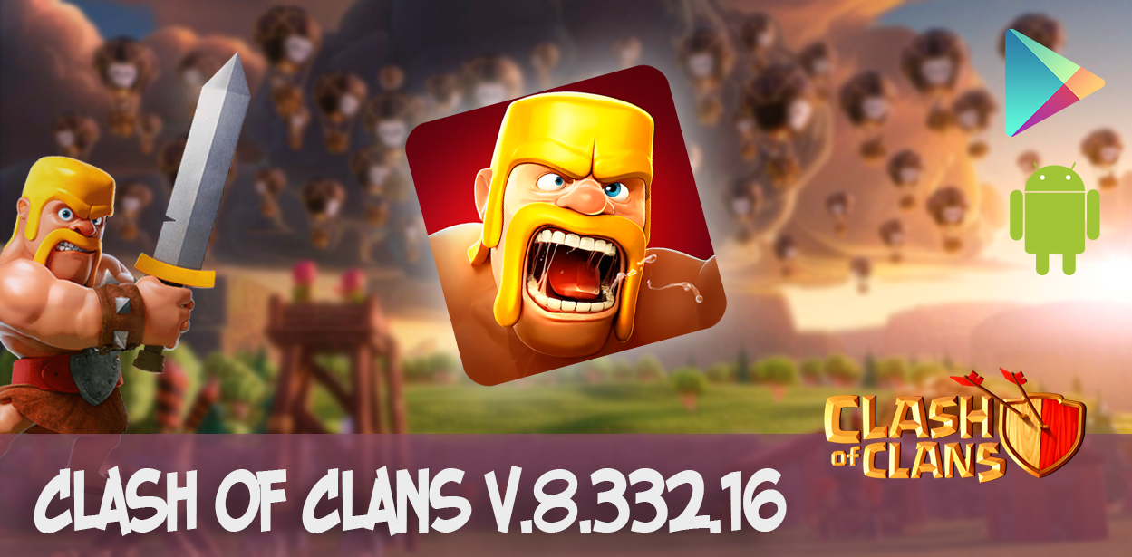 clash of clans v.8.332.16 android
