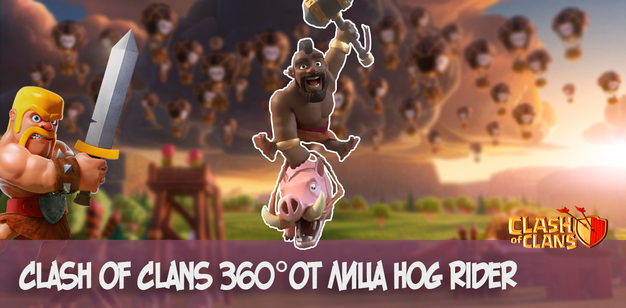 clash of clans 360 hog rider
