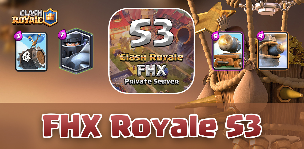 FHX Royale S3 - Clash Royale v.1.9.0