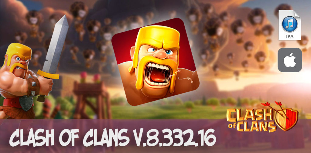 Clash of Clans v.8.332.16 ipa