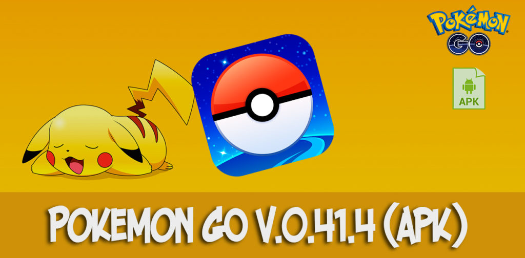 pokemon go v.0.41.4 apk