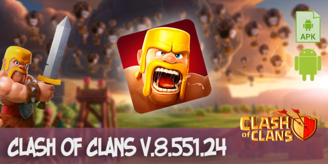 Clash of Clans v.8.551.24 apk