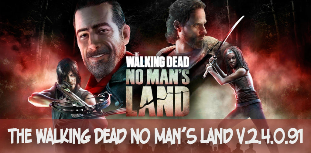 The Walking Dead No Man's Land v.2.4.0.91