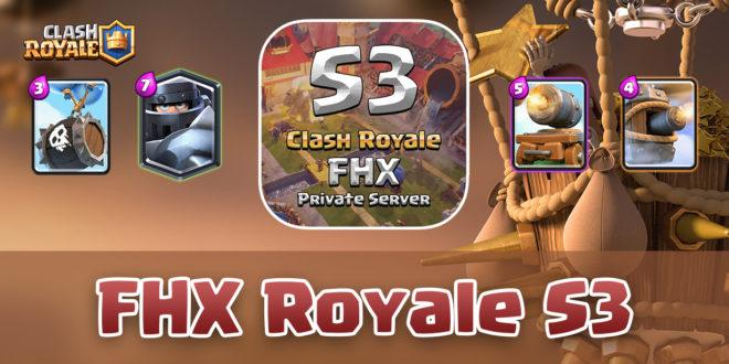 FHX Royale S3 - Clash Royale v.1.9.0