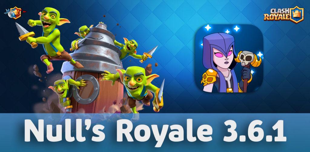 Скачать Null's Royale с Гоблинским буром (3.6.1)